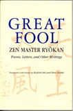 Great Fool:  Zen Master Ryokan, by Ryokan(Author), Ruichi Abe (Translator) and Peter Haskel (Translator)