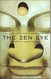The Zen Eye, Talks by Sokei-an Sasaki, Edited by Mary Farkas