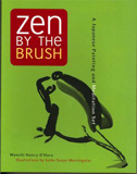 Zen by the Brush, by Myochi Nancy O'Hara and Susan Morningstar