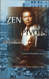 Zen Pivots:  Lectures on Buddhism and Zen, by Sokei-an Sasaki